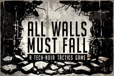 All Walls Must Fall מתחיל בפרויקט למימון ב-Kickstarter